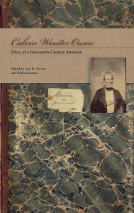 Calvin Wooster Owen: Diary of a Nineteenth-Century American (2013) by Ann H. Stevens and Kathy Kanauer