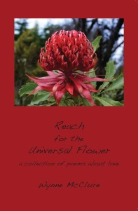 Reach for the Universal Flower (2013) by Wynne McClure (West Henrietta, NY: East River Editorial) $10.00, plus $5.00 shipping and handling.